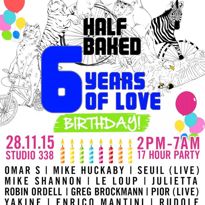 Half Baked's 6th Birthday – 28.11.15