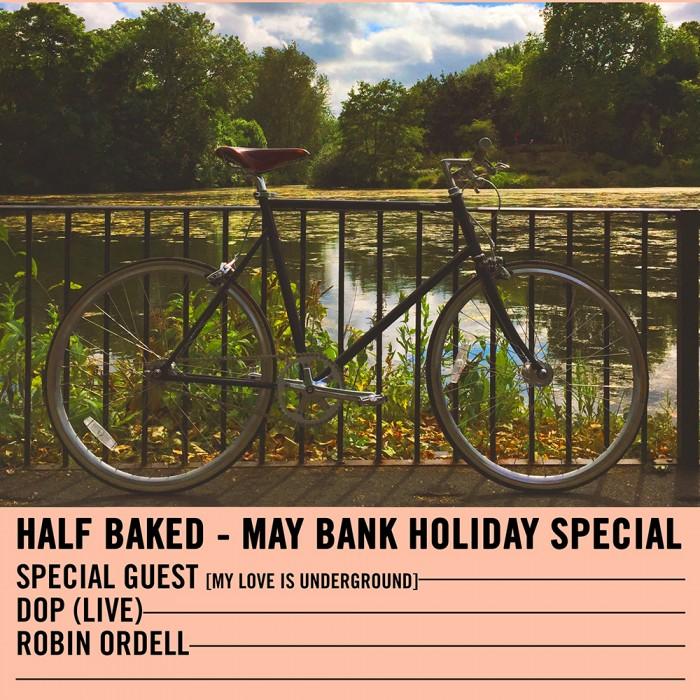 Half Baked May Bank Holiday Special – 01.05.16