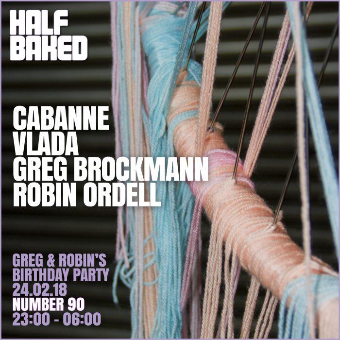 Half Baked – Greg & Robin's Birthday – 24.02.18