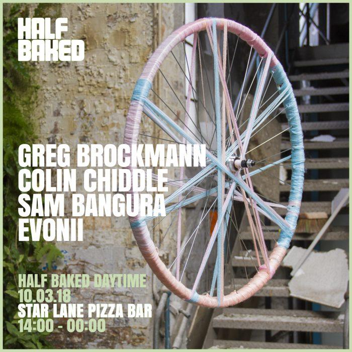Half Baked Daytime Special – 10.03.18