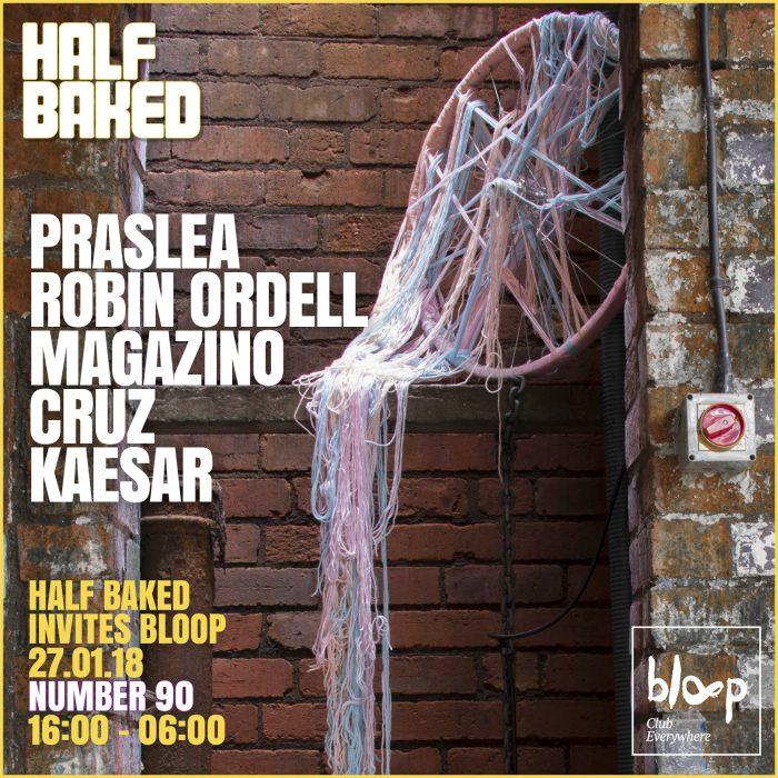 Half Baked invites Bloop – 27.01.18